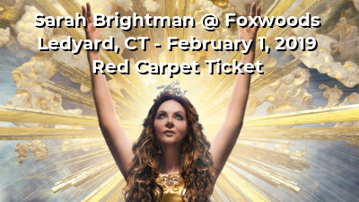 Sarah Brightman - CPTV Red Carpet Ticket